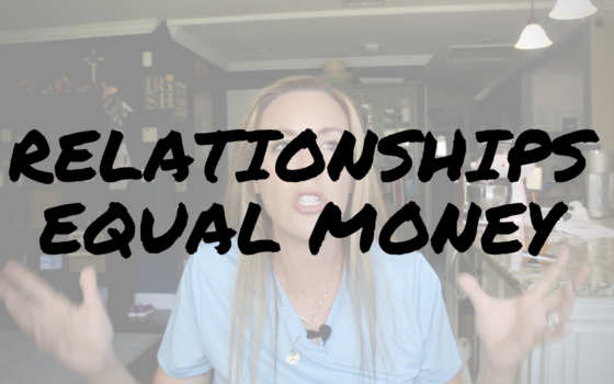 Relationships Equal Money