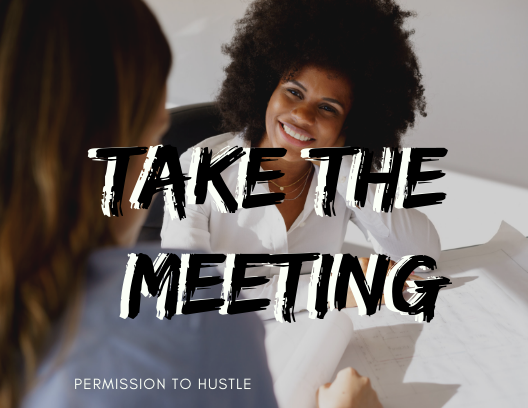 Why It's Important To Always Take The Meeting