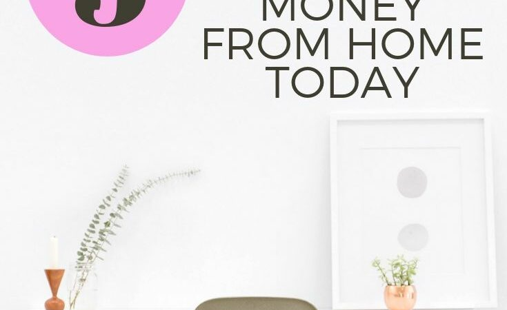 How to Make Money From Home: 5 Ideas You Can Do Today